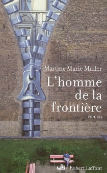L'homme de la frontière - Martine-MarieMuller