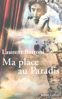 Ma place au paradis - Laurent Bettoni