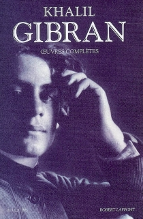 Oeuvres complètes - Khalil Gibran