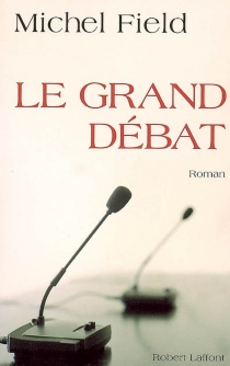 Le grand débat - Michel Field