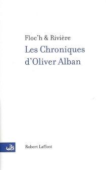 Les chroniques d'Oliver Alban : diary of an ironist - Floc'h