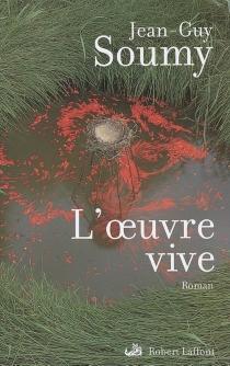 L'oeuvre vive - Jean-GuySoumy