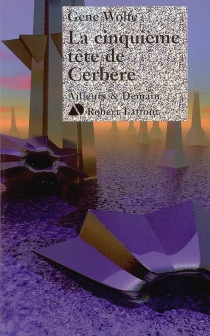 La cinquième tête de Cerbère - GeneWolfe