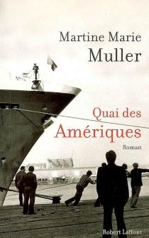 Quai des Amériques - Martine-MarieMuller