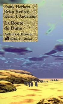La route de Dune - Kevin J.Anderson