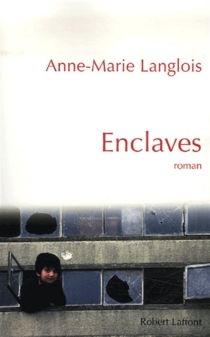 Enclaves - Anne-Marie Langlois