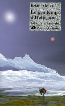 Le printemps d'Helliconia - Brian WilsonAldiss