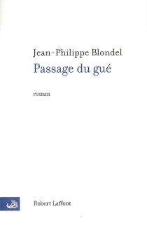 Passage du gué - Jean-PhilippeBlondel