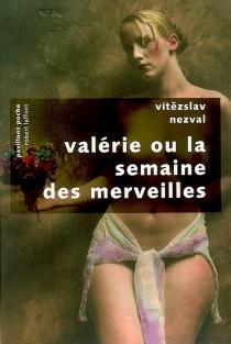 Valérie ou La semaine des merveilles - VítezslavNezval