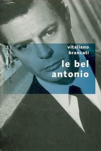 Le bel Antonio - VitalianoBrancati