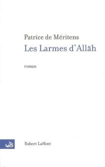 Les larmes d'Allah - Patrice deMéritens