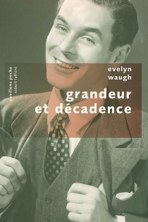 Grandeur et décadence - Evelyn Waugh