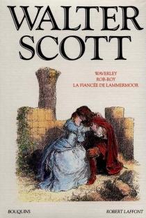 Waverley| Rob-Roy| La fiancé de Lammermoor - WalterScott