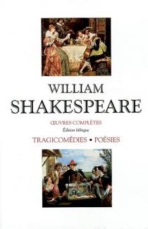 Oeuvres complètes : tragicomédies, poésies -