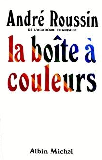 La boîte à couleurs - AndréRoussin