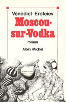 Moscou-sur-Vodka - VenediktErofeev