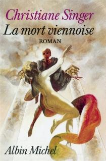 La Mort viennoise - ChristianeSinger