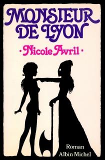 Monsieur de Lyon - NicoleAvril