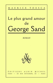 Le Plus grand amour de George Sand - Maurice Toesca