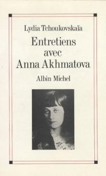 Entretiens avec Anna Akhmatova - Anna AndreevnaAkhmatova