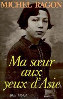 Ma soeur aux yeux d'Asie - MichelRagon