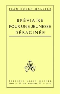 Bréviaire pour une jeunesse déracinée - Jean-EdernHallier
