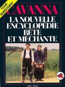 La Nouvelle encyclopédie bête et méchante - FrançoisCavanna