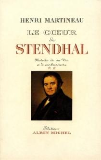 Le Coeur de Stendhal - HenriMartineau