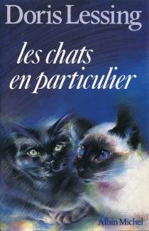 Les chats en particulier - DorisLessing
