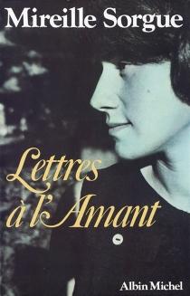 Lettres à l'amant - MireilleSorgue