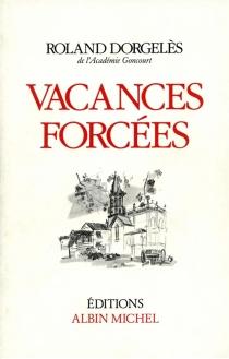 Vacances forcées - RolandDorgelès