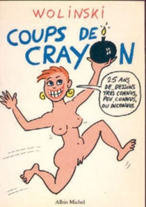Coups de crayon - GeorgesWolinski
