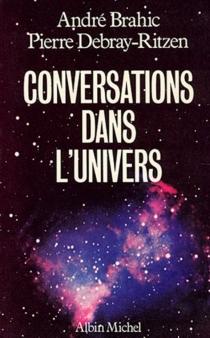 Conversations dans l'univers - AndréBrahic