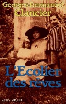 L'écolier des rêves - Georges-EmmanuelClancier