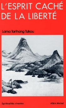 L'Esprit caché de la liberté - Tarthang Tulku