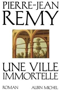 Une ville immortelle - Pierre-JeanRemy