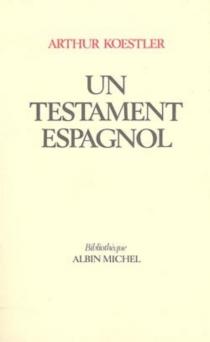 Un Testament espagnol - ArthurKoestler