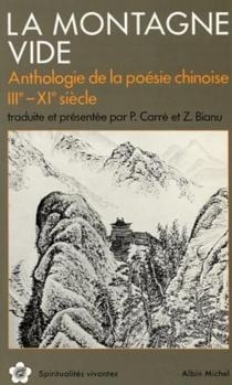 La Montagne vide : anthologie de la poésie chinoise, 3e-11e siècle -