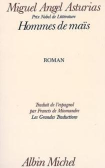 Hommes de maïs - Miguel ÁngelAsturias