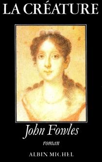 La créature - JohnFowles