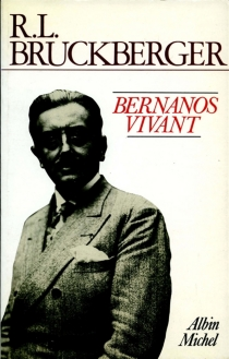 Bernanos vivant - Raymond-LéopoldBruckberger