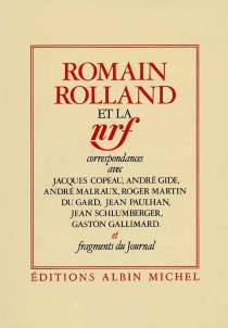Romain Rolland et la NRF - Romain Rolland