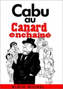 Cabu au Canard enchaîné - Cabu