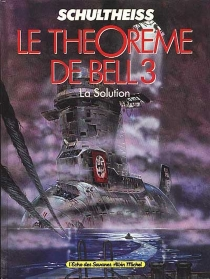 Le Théorème de Bell 3 : la solution - Schultheiss