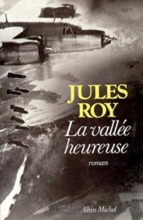 La vallée heureuse - JulesRoy
