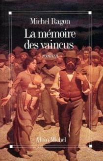 La Mémoire des vaincus - MichelRagon