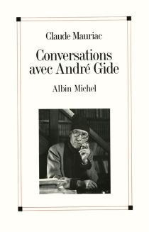 Conversations avec André Gide : le temps immobile - AndréGide