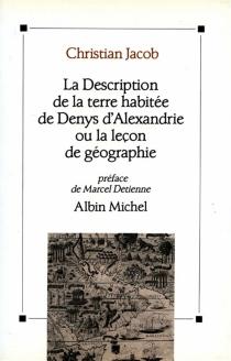 La Description de la terre habitée de Denys d'Alexandrie ou la Leçon de géographie - Denys le Périégète