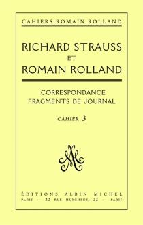 Richard Strauss et Romain Rolland : correspondance et fragments de journal - Romain Rolland