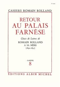 Retour au palais Farnèse| Choix de lettres de Romain Rolland à sa mère (1890-1891) - RomainRolland